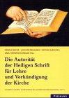 img - for Die Autorit t der Heiligen Schrift f r Lehre und Verk ndigung der Kirche book / textbook / text book