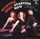 Starting Here, Starting Now (1993 Original London Cast)