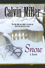 Snow (Snow Series #1) (0764221523) by Miller, Calvin