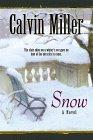 Snow (Snow Series #1) (0764221523) by Miller, Calvin