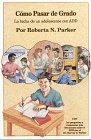 Como Pasar De Grado / Making the Grade: LA Lucha De UN Adolescente Con Add / An Adolescent's Struggle with ADD (Spanish Edition)