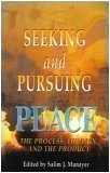 img - for Seeking and Pursuing Peace: The Process, the Pain, and the Product book / textbook / text book
