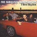 FABULOUS THUNDERBIRDS - T-Bird Rhythm - Zortam Music