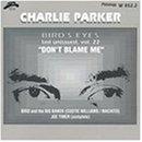 echange, troc Charlie Parker - Bird Eyes 22