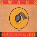 Swans - Various Failures
