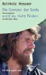 echange, troc Reinhold Messner - Die Grenzen der Seele wirst du nicht finden