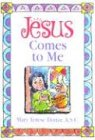 img - for Jesus Comes to Me book / textbook / text book