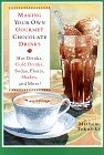 img - for Making Your Own Gourmet Chocolate Drinks: Hot Drinks, Cold Drinks, Sodas, Floats, Shakes, and More! book / textbook / text book