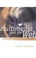 Multimedia and the Web: Creating Digital Excitement...