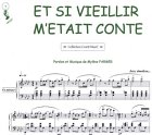 echange, troc Mylene FARMER - Partition : Et si vieillir m'était conté - Piano et Paroles