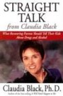 Straight Talk from Claudia Black: What Recovering Parents Should Tell Their Kids about Drugs and Alcohol (1592850413) by Black Ph.D., Claudia
