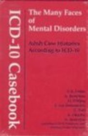 Icd-10 Casebook: The Many Faces Of Mental Disorders-Adult Case Histories According To Icd-10