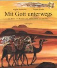 Mit Gott unterwegs: Die Bibel fur Kinder und Erwachsene neu erzahlt (German Edition)
