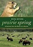 img - for Prairie Spring: A Journey Into the Heart of a Season book / textbook / text book