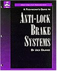 A Technician's Guide to Anti-Lock Brake Systems (Delmar's inspection & maintenance series)
