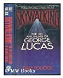 Sky Walking: The Life and Films of George Lucas