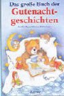 img - for Das gro e Buch der Gutenachtgeschichten. ( Ab 8 J.). book / textbook / text book
