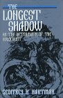 The Longest Shadow: In the Aftermath of the Holocaust (Helen & Martin Schwartz Lectures in Jewish Studies) (0253330335) by Hartman, Geoffrey H.