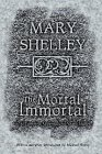 The Mortal Immortal: The Complete Supernatural Short Fiction of Mary Shelley (1892391015) by Mary Wollstonecraft Shelley