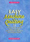 Easy Machine Quilting: 12 Step-By-Step Lessons from the Pros Plus a Dozen Projects to Machine Quilt (Rodale Quilt Book)