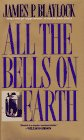 All The Bells on Earth (0441002471) by Blaylock, James P.