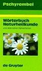 Pschyrembel Worterbuch Naturheilkunde...