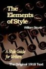 The Elements of Style: A Style Guide for Writers (097522980X) by Strunk, William