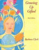 Image of Growing Up Gifted: Developing the Potential of Children at Home and at School (6th Edition)