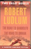 Robert Ludlum The Road to Gandolfo and The Road to Omaha