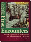 img - for First Encounters: Spanish Explorations in the Caribbean and the United States, 1492-1570 (Florida Museum of Natural History: Ripley P. Bullen Series) book / textbook / text book