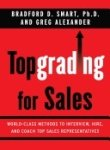 img - for Top Grading for Sales: World-Class Methods to Interview, Hire, and Coach Top Sales Representatives book / textbook / text book