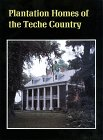 img - for Plantation Homes of the Teche Country book / textbook / text book