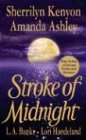 Stroke of Midnight (0312998767) by Lori Handeland,Sherrilyn Kenyon,L. A. Banks,Amanda Ashley