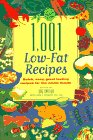 : 1,001 Low-Fat Recipes : Quick, Easy, Great-Tasting Recipes for the Whole Family