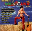 echange, troc Various Artists - Remixes a La Mexicana Cumbias