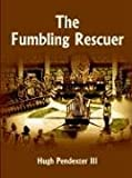 img - for The Fumbling Rescuer book / textbook / text book