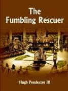 The Fumbling Rescuer