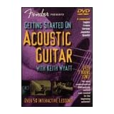 Fender Presents: Getting Started on Acoustic Guitar -- A Guide for Beginners ~ Keith Wyatt