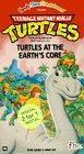 Teenage Mutant Ninja Turtles: Turtles at the Earths Core [VHS]
