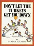 Don't Let the Turkeys Get You Down