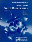 Finite Mathematics, Student Solutions Manual: An Applied Approach (0471136727) by Mizrahi, Abe