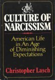 The Culture of Narcissism: American Life in an Age of Diminishing Expectations (0393011771) by Christopher Lasch
