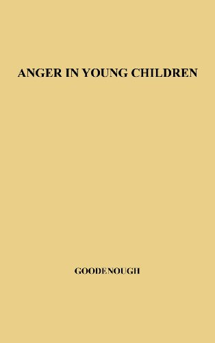 Anger in Young Children (University of Minnesota. the Institute of Child Welfare. Mon)