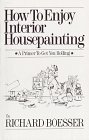 img - for How to Enjoy Interior Housepainting: A Primer to Get You Rolling by Richard Boesser (1989-08-03) book / textbook / text book