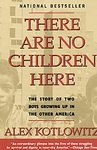 img - for There Are No Children Here: The Story of Two Boys Growing Up in The Other America [Paperback] book / textbook / text book