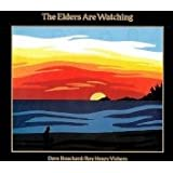 The Elders Are Watching ~ Dave Bouchard