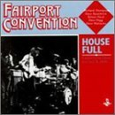 House Full Live by Fairport Convention (2004-01-06)