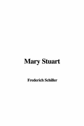 Friedrich Schiller - Mary Stuart [with Biographical Introduction]