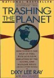 img - for Trashing the Planet: How Science Can Help Us Deal With Acid Rain, Depletion of the Ozone, and Nuclear Waste (Among Other Things) book / textbook / text book