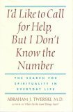 I'd Like to Call for Help, but I Don't Know the Number: The Search for Spirituality in Everyday Life, Abraham J. Twerski